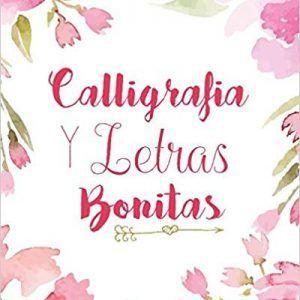 Caligrafia y Letras Bonitas: Cuaderno de caligrafía y lettering